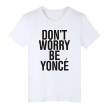 LUSLOS  Dont Worry Be Yonce Womens T-Shirt Funny Casual Best Gift To Girl Tee Tops