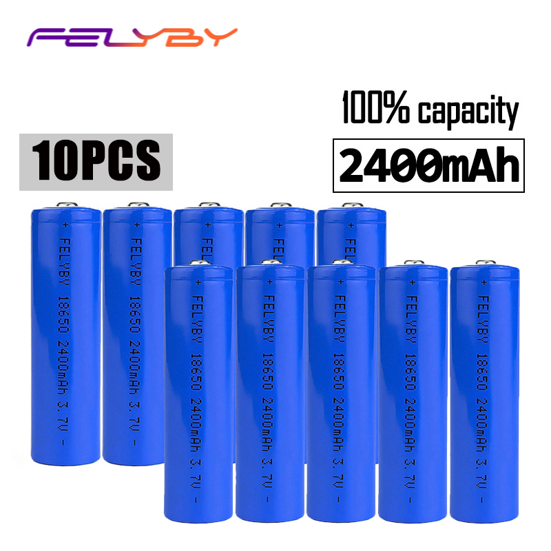 FELYBY 10pcs 3 7v lithium 18650 brand 100 capacity 2400mAh rechargeable battery 18650 li ion battery