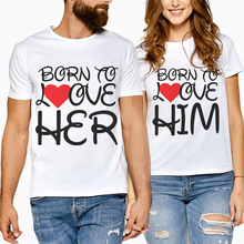 New Arrival Letter Print Born Love To Her/Him Short Sleeve Cotton T-Shirt Women White Top Tee Couple Femme Loves T Shirt