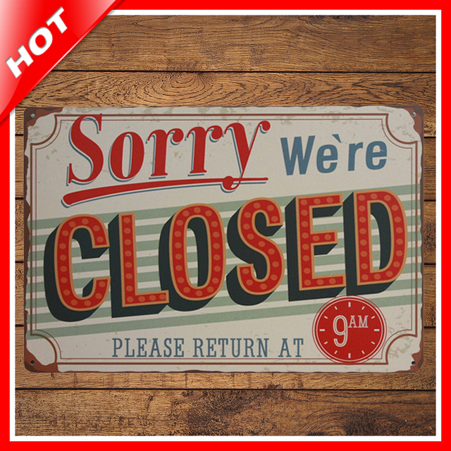 20*30cm Sorry Weu0027re Closed Vintage Metal Signs Home Decor Vintage Tin Signs