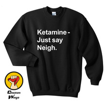 Ket Just Say Neigh Printed Funny Slogan Top Crewneck Sweatshirt Unisex More Colors XS - 2XL