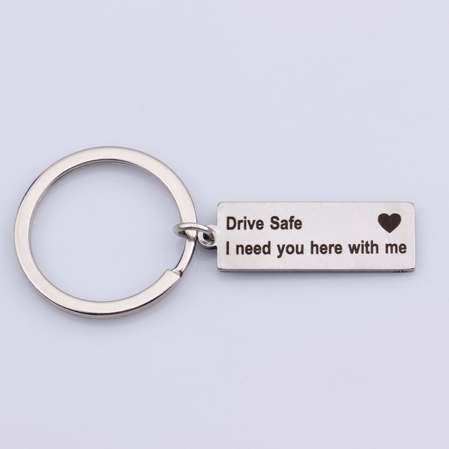 Stainless Steel Drive Safe I need you here with me Engraved Charm Keychains Key Ring for Couples Boyfriends Key Chain Gifts