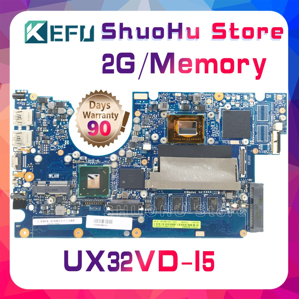 KEFU For ASUS Zenbook UX32V UX32VD UX32A I5CPU Memory 2GB laptop motherboard tested 100% work original mainboard for asus zenbook ux31 ux31e ux31a ux31e ux32a ux32e ux32v ux32vd k ux31a ux31e bx32 laptop keyboard it italian backlight paper