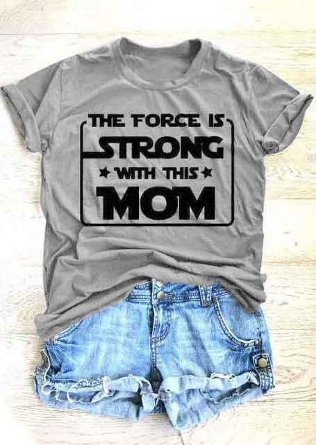 The-Force-Is-Strong-With-This-Mom-T-Shirt-Summer-Fashion-Clothing-Graphic-Gray-Camisetas-Vintage.jpg_640x640