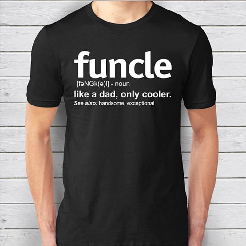 2019 New Summer Mens Funcle Definition T-shirt Funny Gift For Uncle Proud A Uncle Tees Like A Dad Only Cooler Tshirt Soft Cotton