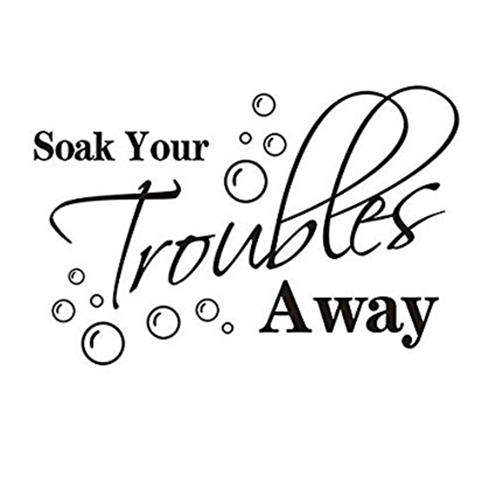 Soak Your Troubles Away Wall Sticker Homes