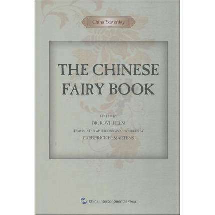 The Chinese Fairy Book The Fairy Tales And Legends Of Olden China Are An Oriental Wealth Of Fantastic And Supernatural -374