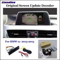 Liandlee Car Original Screen Update System For BMW X1 E84/F48 2013 2017 Rear Reverse Parking Camera Digital Decoder Display Plus