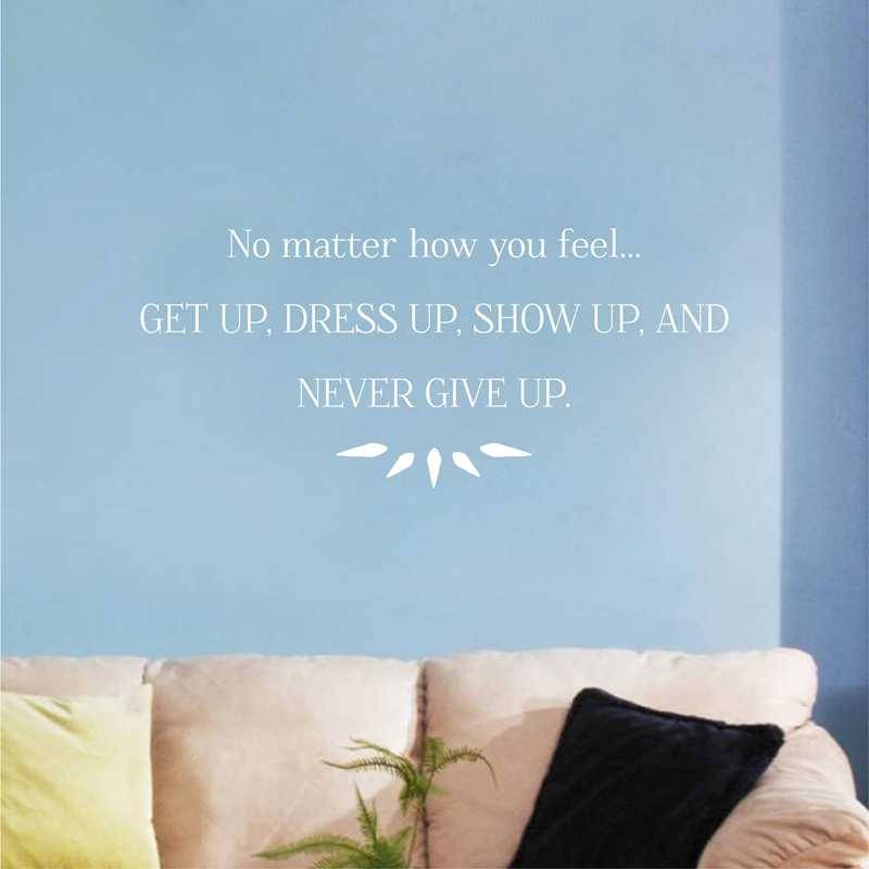 Get Up Dress Up Show Up Inspirational Quotes Wall Sticker Never Give Up Vinyl Wall Decal For Girls Bedroom Home Wall Decoration Wall Stickers Aliexpress