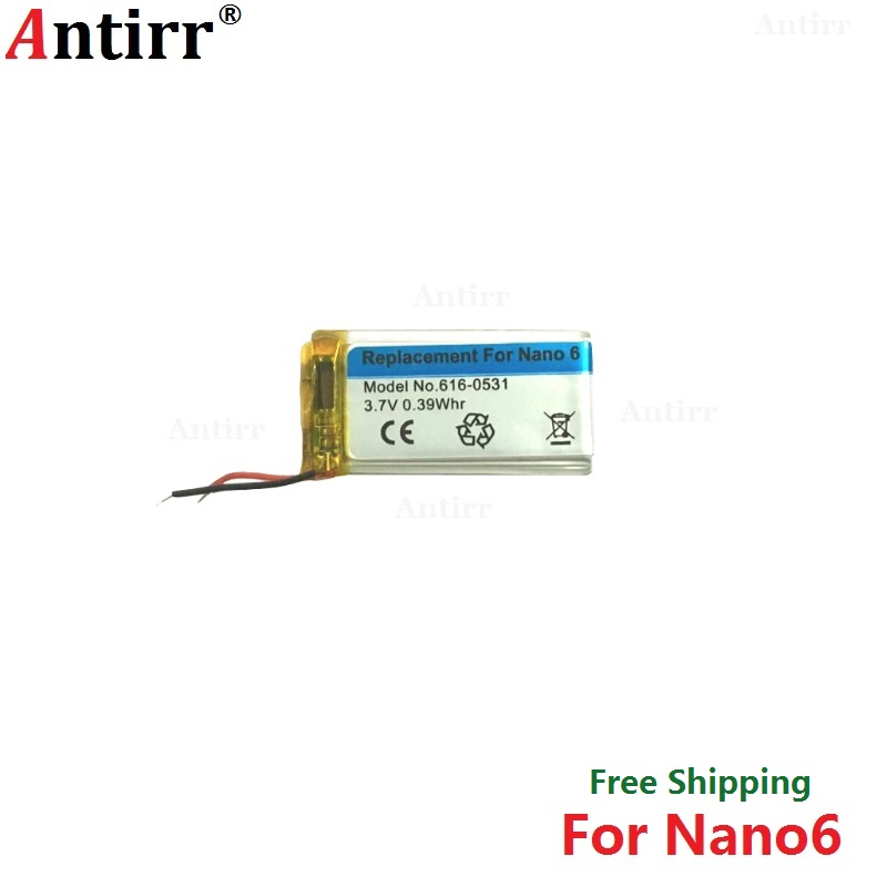 Antirr Original new Replacement Battery For ipod Nano6 6G 6th Generation MP3 Li-Polymer Rechargeable Nano 6 616-0531 Batteries 3 7v li ion battery replacement 330mah for ipod nano 7 7th gen with tools free shipping