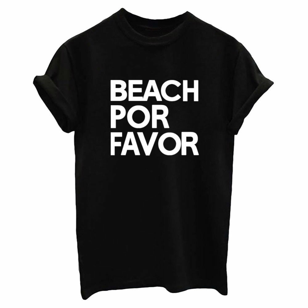 ebb353e4707 BEACH POR Favor Letters Print Women tshirt Cotton Casual Funny t shirts For Lady  Top Tee