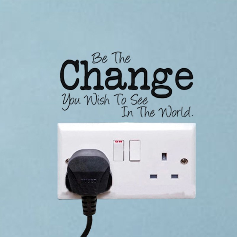 Superb BE THE CHANGE YOU WISH TO SEE IN THE WORLD Wall Switch Stickers Decals A us