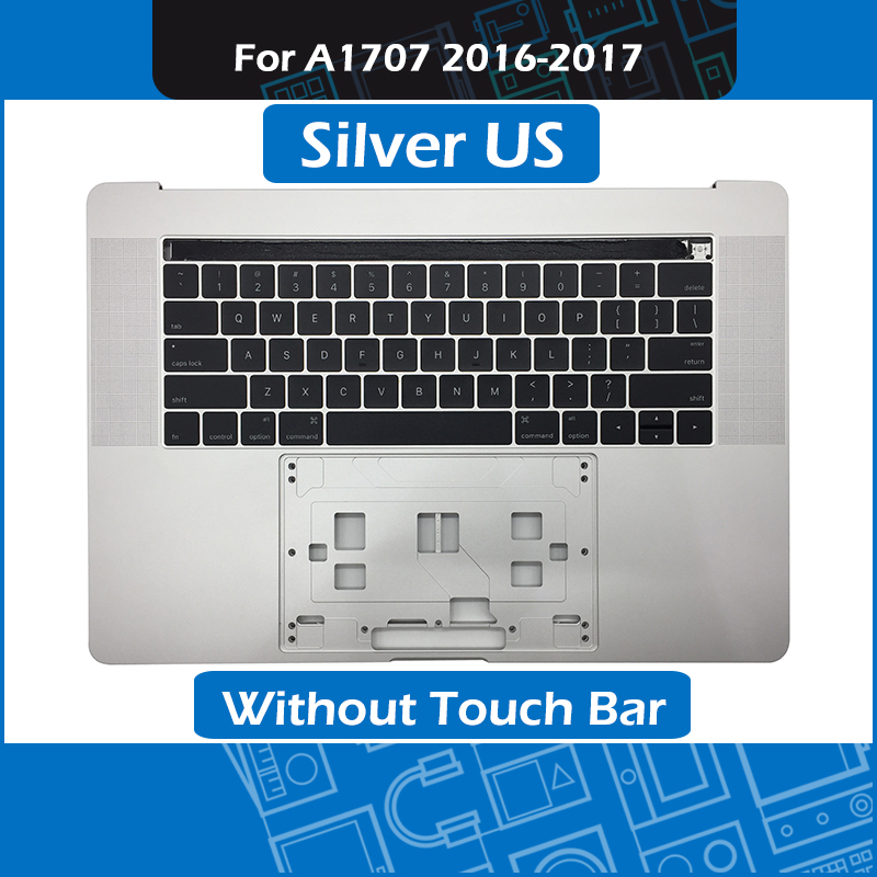 Silver A1707 Topcase w/ US Keyboard For Macbook Pro Retina 15 Touch Bar A1707 Palm rest replacement 2016 2017 YearSilver A1707 Topcase w/ US Keyboard For Macbook Pro Retina 15 Touch Bar A1707 Palm rest replacement 2016 2017 Year