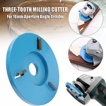 Three Teeth Woodworking Plane Wood Carving Disc Tool Milling Cutter for 16mm Aperture Angle Grinder Power Tool Accessories 5 pcs plane violin maker tool woodworking thumb plane luthier tool 115