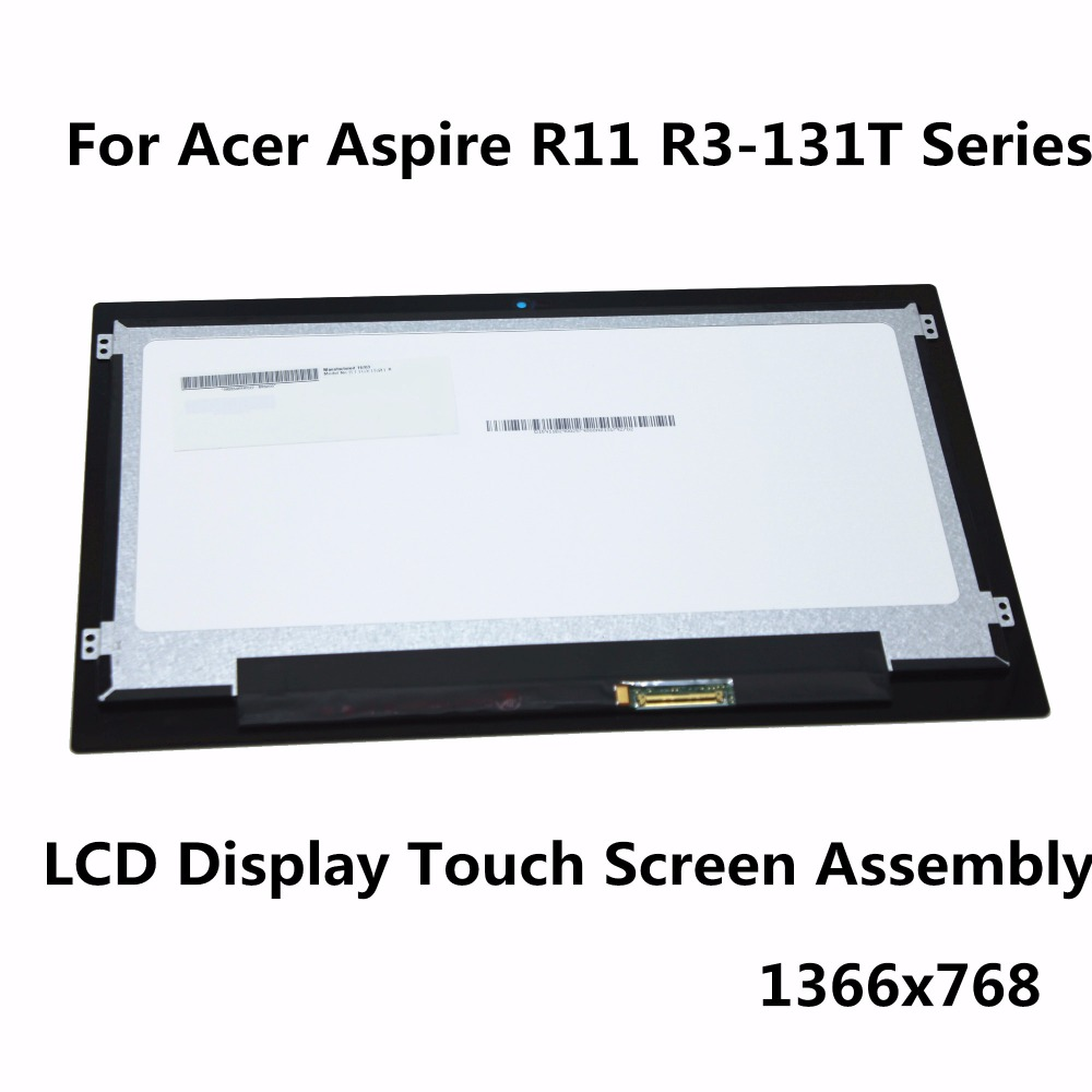11.6 LCD Display Touch Screen Digitizer Assembly For Acer Aspire R11 R3-131T Series R3-131T-C3PV R3-131T-C1Z5 R3-131T-C89A new 11 6 lcd screen display touch screen digitizer assembly for acer aspire switch 11 sw5 171 325n free shipping