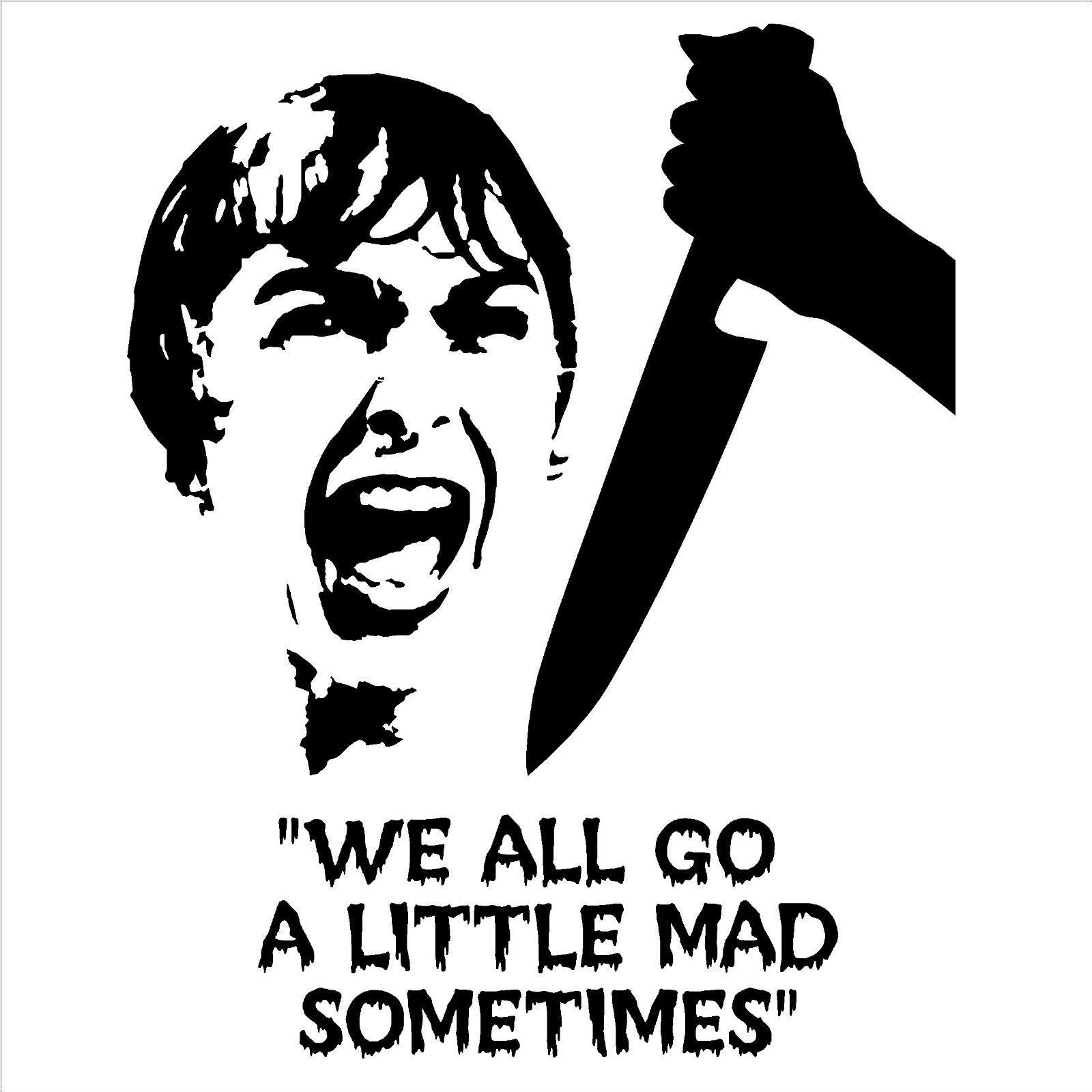 ALFRED HITCHCOCK PSYCHO 우리 모두는 때때로 약간 화가납니다. VINYL WALL ART STICKER