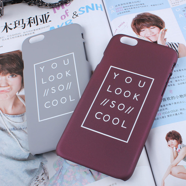 You Look So Cool Letter Case For iphone 5S Case For iphone 5 5S 6 6S Plus Hard Phone Cases Back Cover