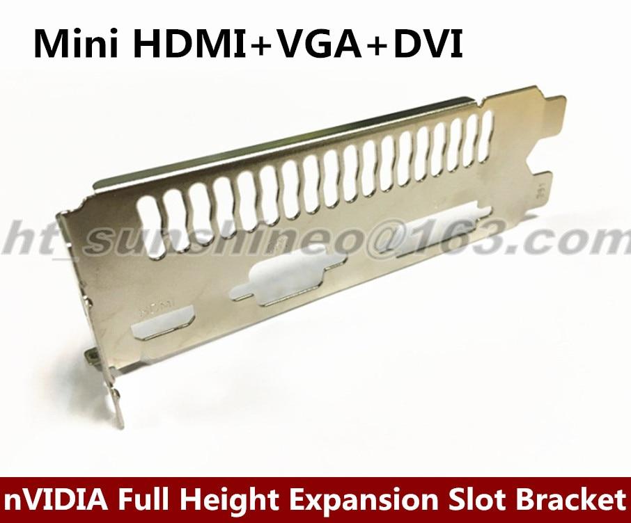 10PCS/LOT nVIDIA Mini HDMI+VGA+DVI Full Height Expansion Slot Bracket for Video Card