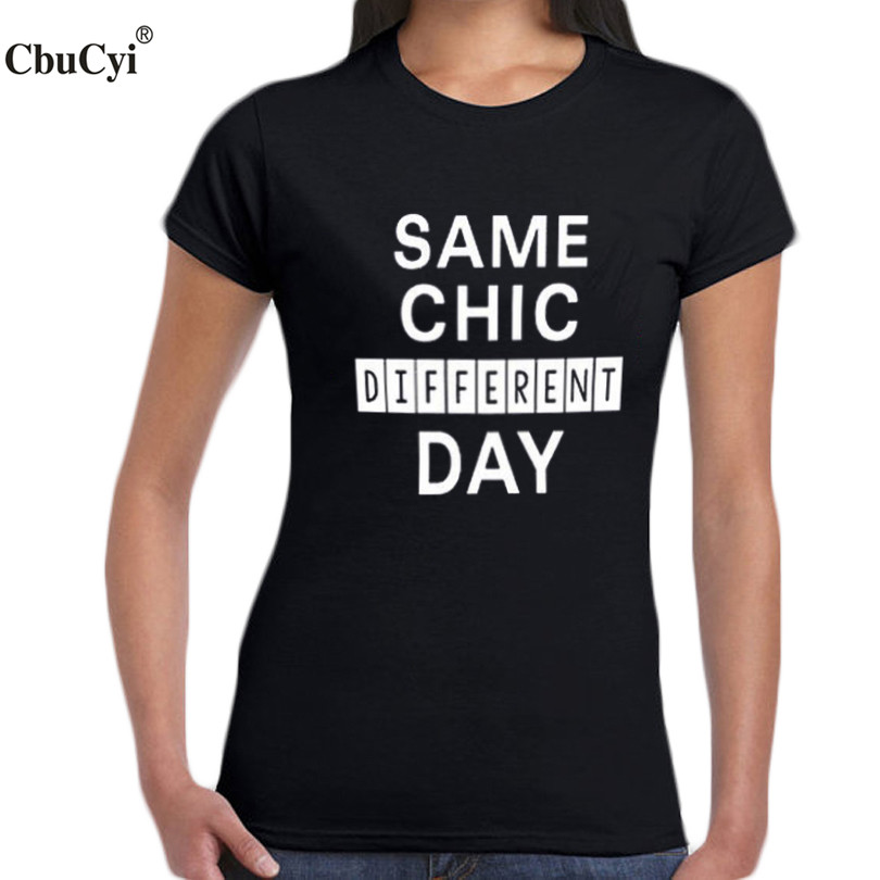 Same chic different day T-Shirt Funny Tee Shirt With Sayings Slogan Tumblr Cool Womens Fashion Clothing Black White T Shirt