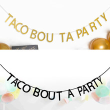 Taco Bout UMA Bandeira Do Partido Bunting Garland Photo Booth Props Decorações Do Partido Tema Do México(China)