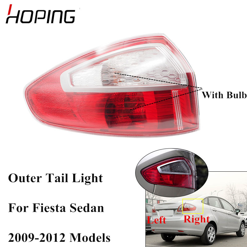 Hoping Outer Rear Tail Light Assy For Ford Fiesta Sedan 2009 2010 2011 2012 Taillight Rear Brake LightHoping Outer Rear Tail Light Assy For Ford Fiesta Sedan 2009 2010 2011 2012 Taillight Rear Brake Light
