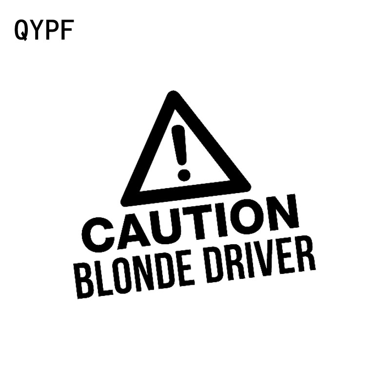 QYPF 16CM*13CM CAUTION BLONDE DRIVER Funny Vinyl Car Sticker Black Silver Decals C15-2809