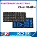 P10 RGB полноцветный из светодиодов жк-модули 1/8 сканирования 320 X 160 мм 32 * 16 пикселей 10 мм RGB панель M10 из светодиодов панели для из светодиодов табло