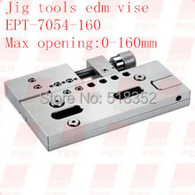 EPT-7054 Precision EDM Vises Triaxial Adjustable open:0-160mm SUS440 Stainless Steel Vice Jig Tools for EDM Wire Cutting Machine