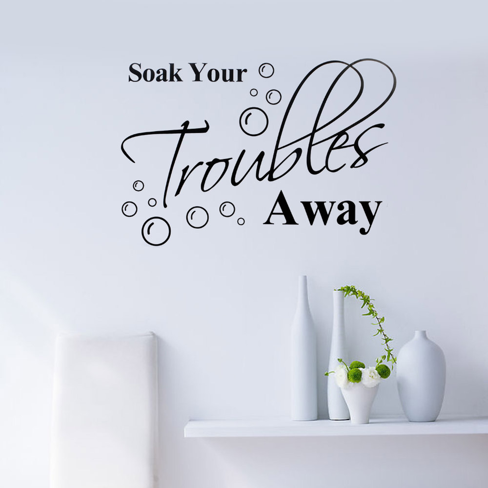 Lovely Soak your trouble away Quote Maxim Inspirational Motto Wall Sticker Decals Home Wall Decoration Removable