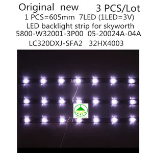 Image 1 - 3 יח\סט מקורי חדש LED תאורה אחורית רצועת עבור skyworth 5800 W32001 3P00 05 20024A 04A עבור LC320DXJ SFA2 32HX4003 7LED 605mm