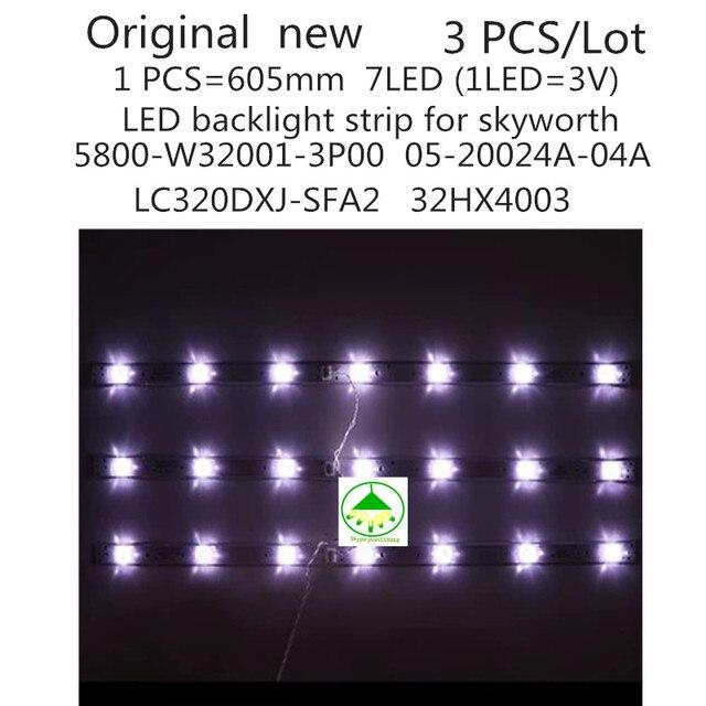 3 יח\סט מקורי חדש LED תאורה אחורית רצועת עבור skyworth 5800 W32001 3P00 05 20024A 04A עבור LC320DXJ SFA2 32HX4003 7LED 605mm
