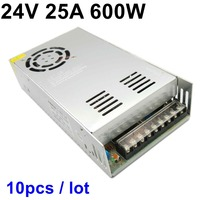 free ship 10PCS 24V 25A 600W switching power supply 110V 220V AC TO DC LED Driver Transformer for Led strip lamp CNC CCTV Motor