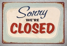 1 piece Sorry we are closed door shop coffee tin Plate Sign wall Room man cave Decoration Art Dropshipping Poster metal
