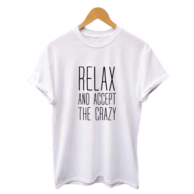 525a0535c Summer Casual Tshirt Women Relax and Accept The Crazy Letters Tshirt Funny  Mom Teach Ladies Hipster