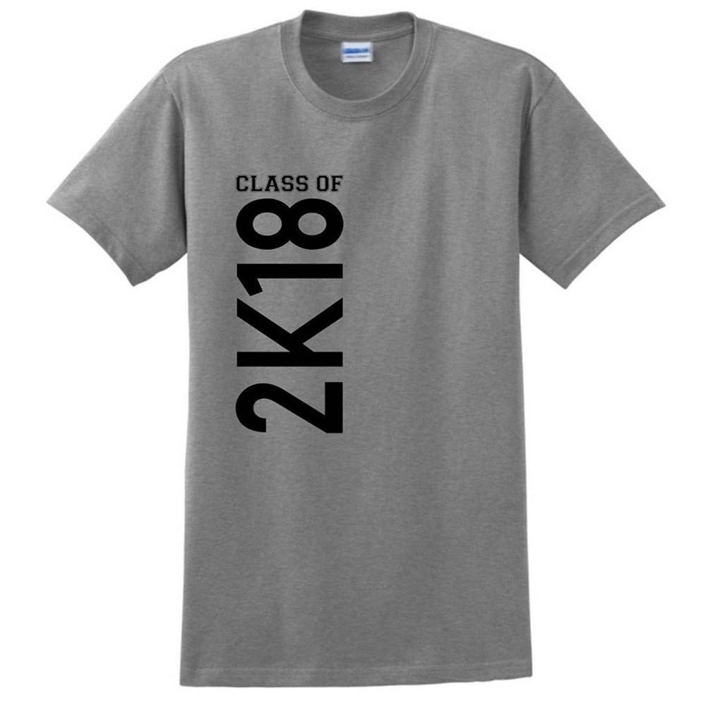 Design t shirt for class - Class Of 2018 2k18 Graduation T Shirt Best T Shirt Original Design Tshirt Hipster High Quality Street Style