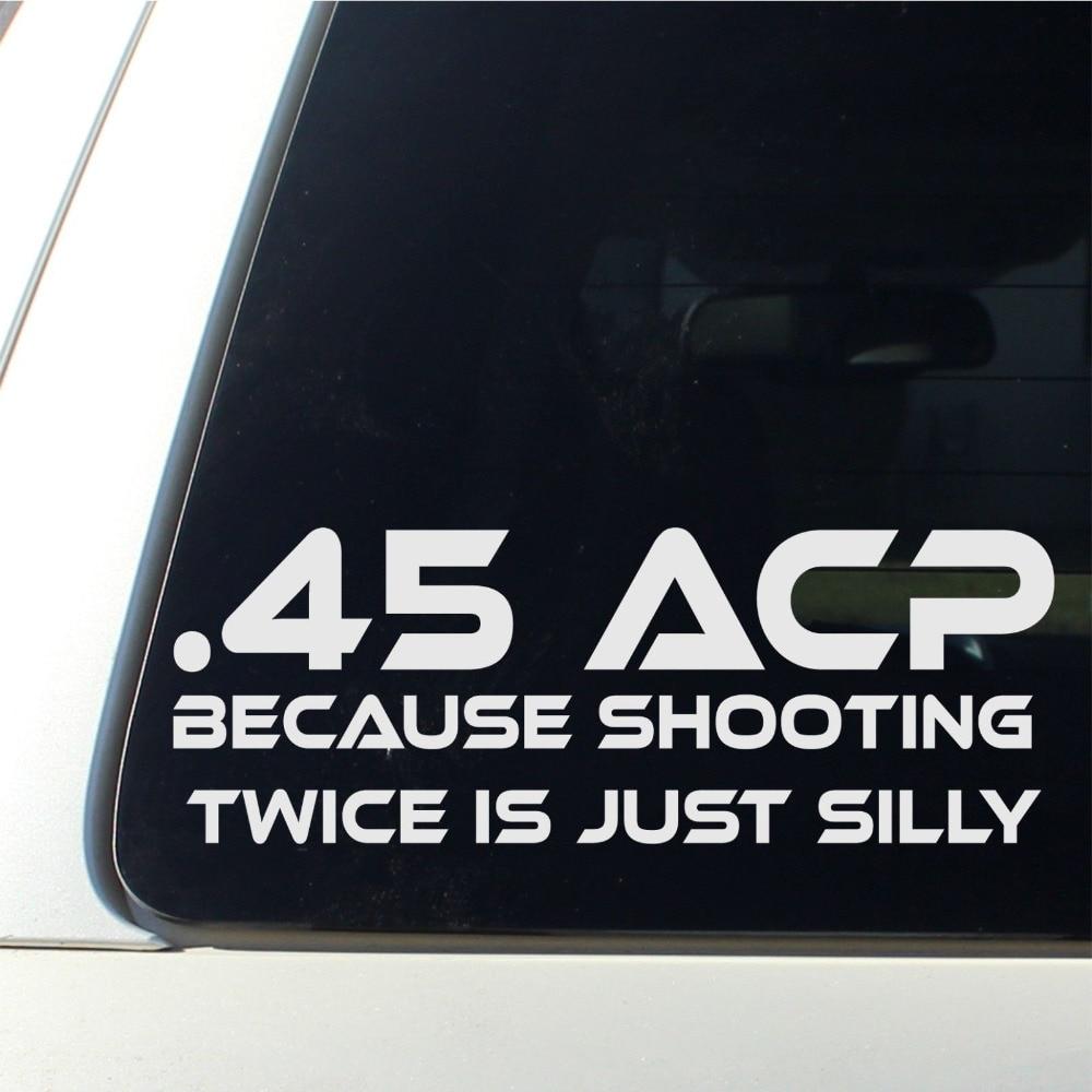 20pcs lot 45 acp because shooting twice is silly funny die cut vinyl decal funny auto car sticker forsuzuki grand vitara