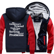 My Imaginary Friend Thinks You Have Mental Problems Funny Clothing 2019 Winter Warm Sweatshirts Men Thick Hoodies Mens Jacket