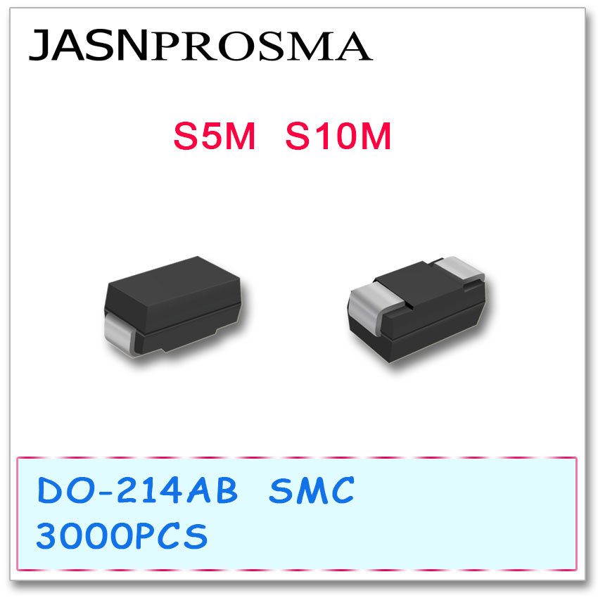JASNPROSMA S5M S10M SMC 3000PCS Rectifier Diode DO-214AB New High quality free shipping 3000pcs smd 1n4148 ll4148 1206 cylindrical glass sealed switching diode disc sales 100