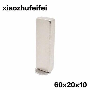 1 piezas 60x20x10 imanes Neodymium N52 disco de la tierra rara fuerte estupenda Iman 60 * 20*10mm 60x20x10mm
