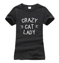 CRAZY CAT LADY Printed women fashion brand T-shirts 2017 summer cotton Harajuku fitness t shirt femme geek funny punk black tees