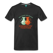 Make Custom T Shirts Short Crew Neck So Much Chemistry Together Quote Printed Mens Tee