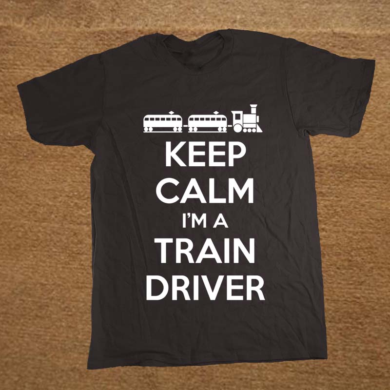 New Summer Style KEEP CALM IM A TRAINner DRIVER Railway Funny Rude BIRTHDAY T-shirt T Shirt Men Casual Short Sleeve Top Tees