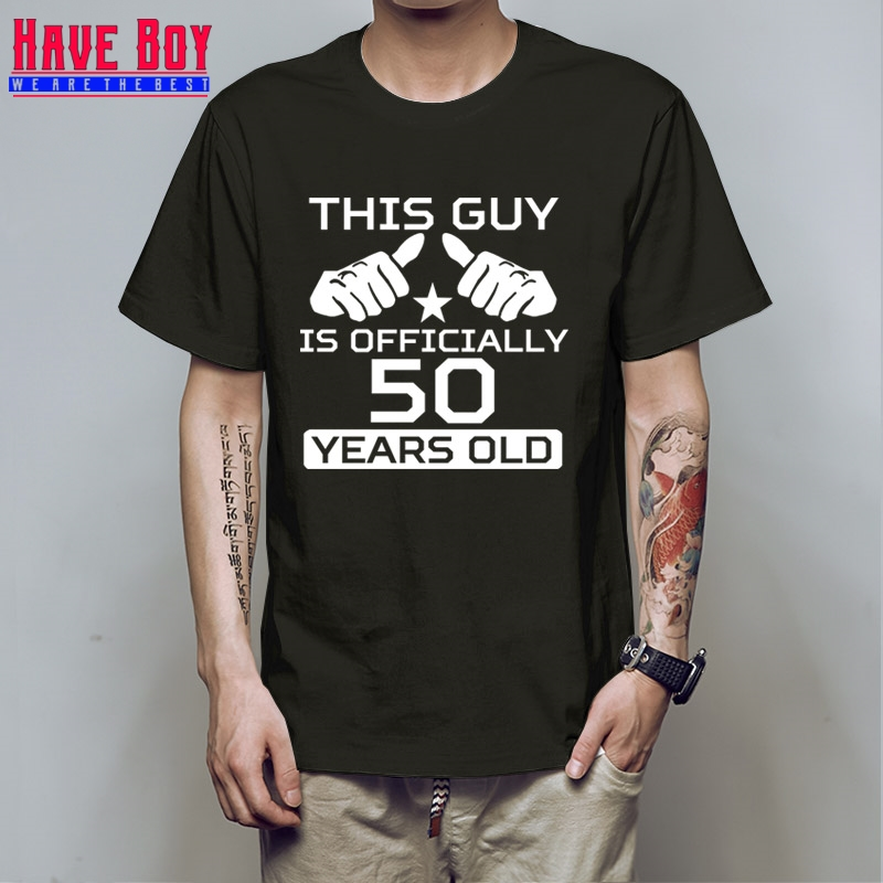 Have Boy 50th Birthday Shirt Bday Gift Ideas Personalized Birthday T Shirt Age Bday T Shirt This Guy Is 50 Years Old Mens Hb204 T Shirts Aliexpress