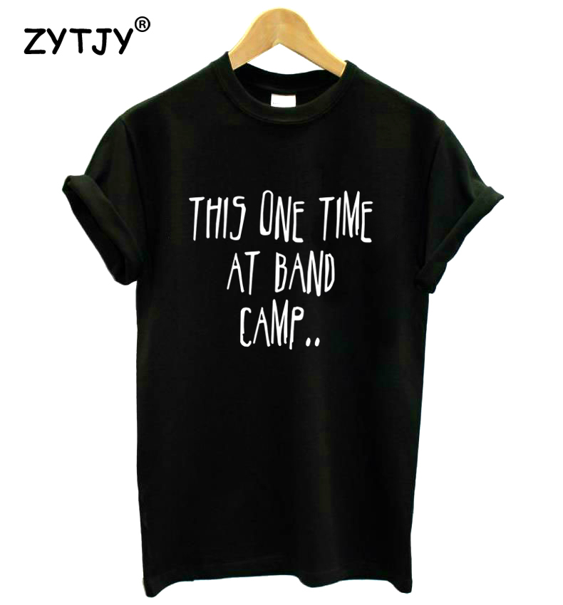 This one time at band camp Print <font><b>Women</b></font> tshirt Casual Cotton Hipster <font><b>Funny</b></font> <font><b>t</b></font> <font><b>shirt</b></font> For Girl Top Tee Tumblr Drop Ship BA-163 image