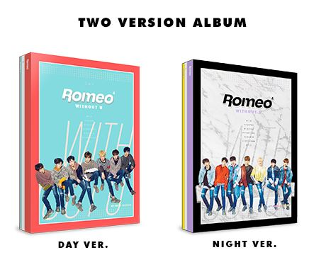 ROMEO 4TH MINI ALBUM - WITHOUT U (DAY VER.) + ( NIGHT VER. ) Release Date 2017.03.09 цена