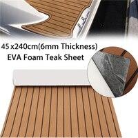 EVA Foam Teak Deck Sheet Self Adhesive Boat Yacht Synthetic Decking Foam Floor Mat 6mm 45x240cm