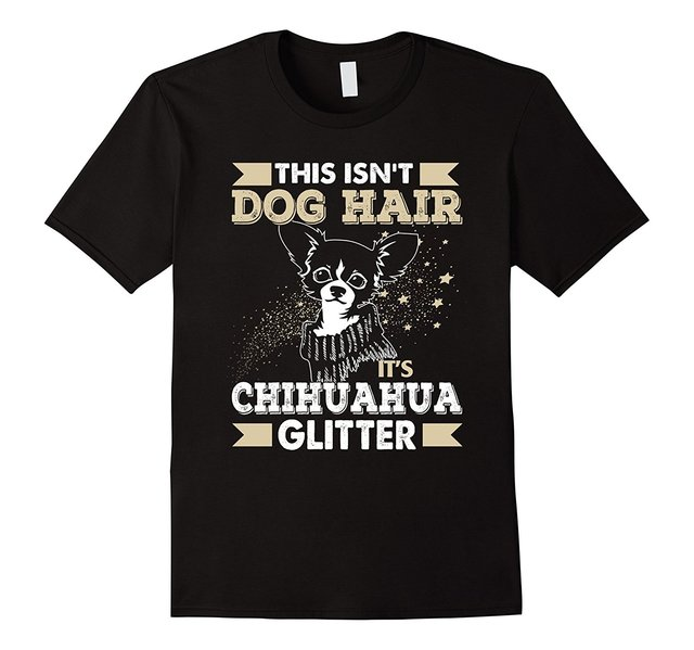 This Isn T Dog Hair It S Chihuahua Glitter Shirt Designer Women Design Short Sleeve Fashion Slim Funny Brand