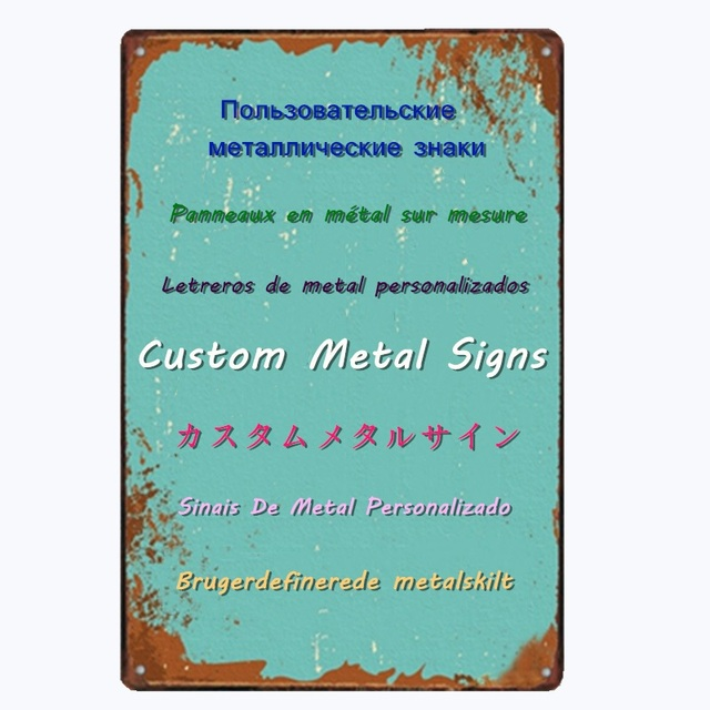 US $6 76 35% OFF|Aliexpress com : Buy Custom Metal Signs Customized Vintage  Plaques Customize 20x30 CM Dropshipping from Reliable Plaques & Signs