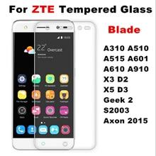 Tempered Glass Film For ZTE Blade A1 A2 A310 A510 A515 A601 A610 A910 X3 X5 D2 D3 Geek 2 S2003 Axon 2015 Screen Protector