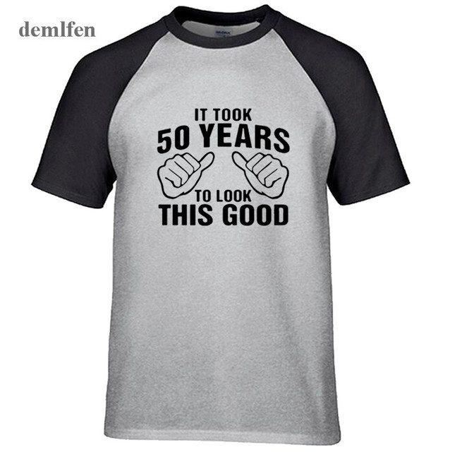 It Took 50 Years To Look This Good 50th Birthday Tshirt Funny Fathers Day T Shirt Men Cotton Casual Customize Any Year